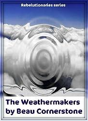 The Weathermakers (Rebelutionaries Series Book 1)