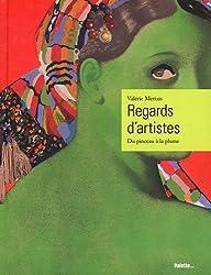Regards d'artistes : Du pinceau à la plume