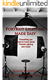 Portrait Lighting Made Easy: Everything you need to know about portrait lighting and more!