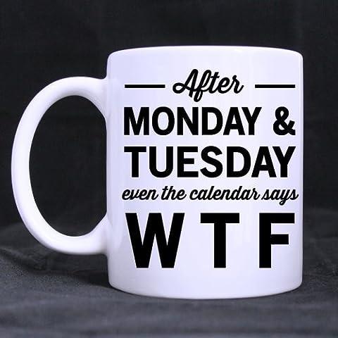 Humours Funny Quotes-Tazza, dal lunedì martedì e anche il calendario Says WTF-Tazza da caffè in ceramica, colore: bianco, 11 oz misure