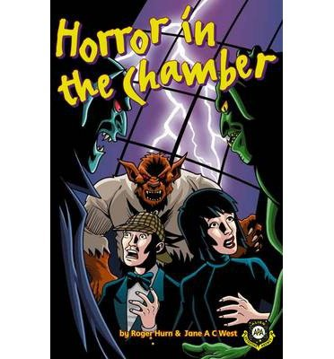 [(Horror in the Chamber)] [ By (author) Roger Hurn, By (author) Jane West, Illustrated by Anthony Williams ] [September, 2012]