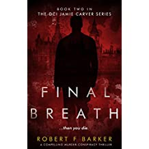 FINAL BREATH; A Compelling Murder-Conspiracy Thriller: The DCI Jamie Carver Series Book Two