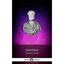 Delphi Complete Works of Quintilian (Illustrated) (Delphi Ancient Classics Book 55) (English Edition)