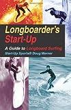 Longboarder's Start-Up: A Guide to Longboard Surfing (Start-Up Sports)