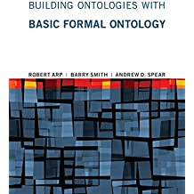 Building Ontologies with Basic Formal Ontology (MIT Press) (English Edition)
