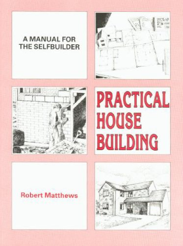 practical-house-building-a-manual-for-the-self-builder