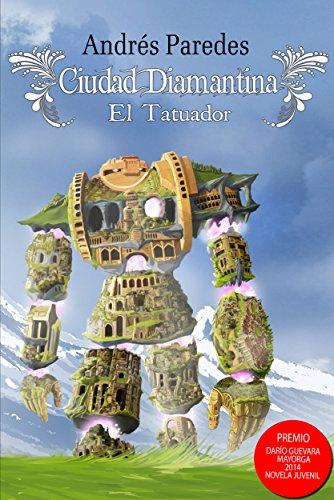 El Tatuador (Ciudad Diamantina nº 1) por Andrés Paredes de la Torre