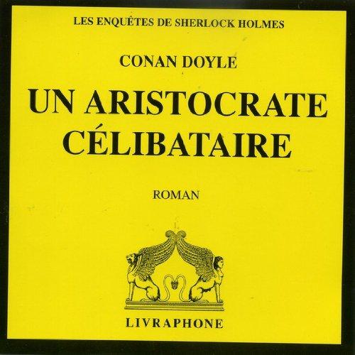 Un aristocrate célibtaire (CD audio)