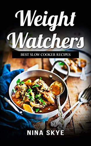 free kindle book Weight Watchers: The Original Smart Points Cookbook Guide with Over 100+ Authentic Points Plus Slow Cooker Recipes (Start The WW Meal Plan Today)