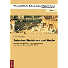 Zwischen Steinbruch und Studio: Die Bildhauerwerkstatt von Orazio Marinali und Giacomo Cassetti (1683–1754) (Wissenschaftliche Beiträge aus dem Tectum-Verlag / Kunstgeschichte)