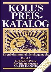 Koll's Preiskatalog Märklin 00/H0, Band 1, 2008: Liebhaberpreise für Triebfahrzeuge /Eisenbahnsammeln leicht gemacht
