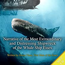Narrative of the Most Extraordinary And Distressing Shipwreck of the Whaleship Essex by Written by Owen Chase (2014-12-01)