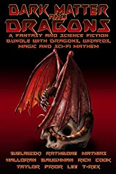 Dark Matter & Dragons: A Fantasy and Science Fiction Bundle with Dragons and Elves, Wizards, and Magic. (English Edition)