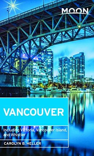Moon Vancouver: Including Victoria, Vancouver Island & Whistler (Moon Handbooks) por Carolyn Heller