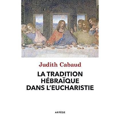 La tradition hébraïque dans l'Eucharistie