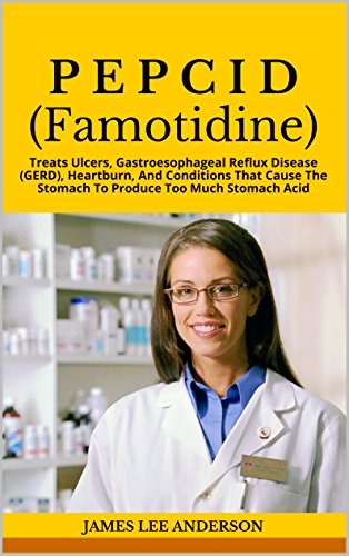 p-e-p-c-i-d-famotidine-treats-ulcers-gastroesophageal-reflux-disease-gerd-heartburn-and-conditions-t