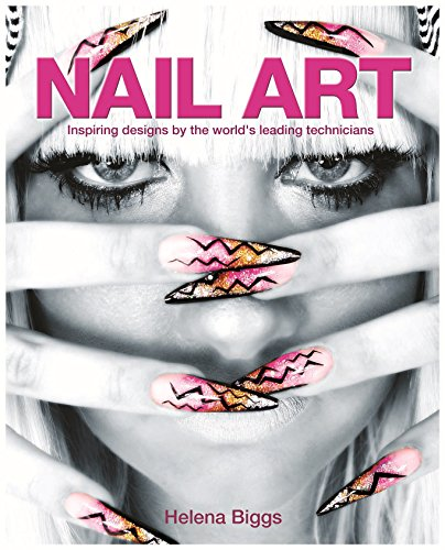 Nail Art: Inspiring Designs by the World's Leading Technicians por Helena Biggs