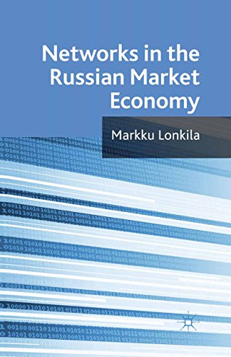 Networks in the Russian Market Economy (English Edition) por M. Lonkila