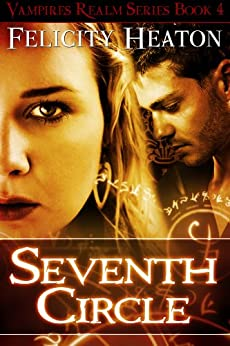 Seventh Circle (Vampires Realm Romance Series Book 4) (English Edition) von [Heaton, Felicity]