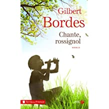 Chante, rossignol de Gilbert Bordes