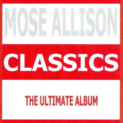 Classics - Mose Allison