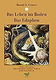 Das Leben im Boden/Das Edaphon: Untersuchungen zur Ökologie der bodenbewohnenden Mikroorganismen - Raoul H. Francé