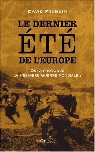 Le dernier été de l'Europe : Qui a déclenché la Première Guerre mondiale ?
