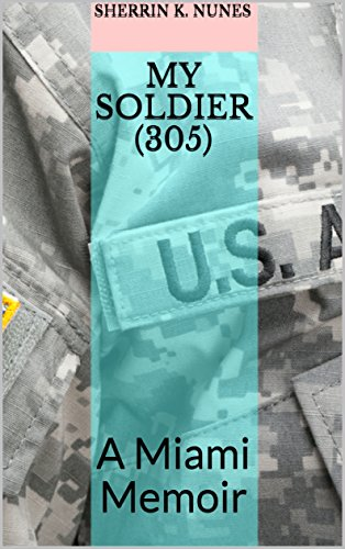 my-soldier-305-a-miami-memoir-english-edition