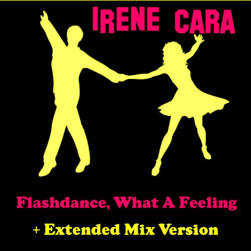 Flashdance, What a Feeling (Ex...