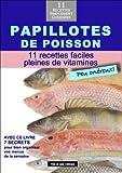 Papillotes de Poisson  11 recettes faciles, pleines de vitamines (Alix et ses Délices t. 12)...