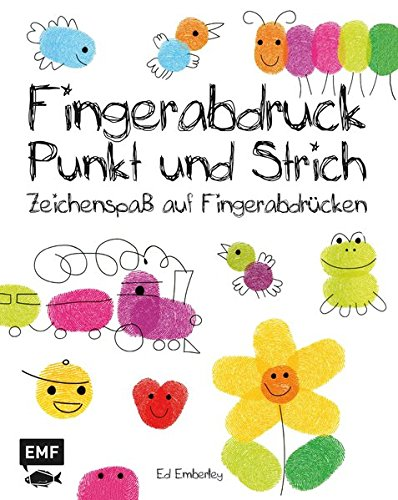 Fingerabdruck, Punkt und Strich: Zeichenspaß auf Fingerabdrücken (Ed Emberleys Zeichenkurs)