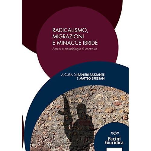 Radicalismo, Migrazioni E Minacce Ibride. Analisi E Metodologie Di Contrasto