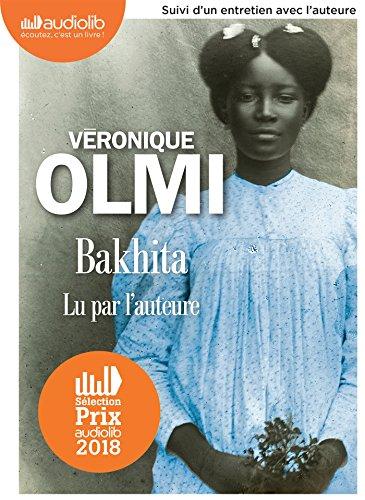 Bakhita: Livre audio 2 CD MP3 - Suivi d'un entretien avec l'auteure par  Olmi Veronique