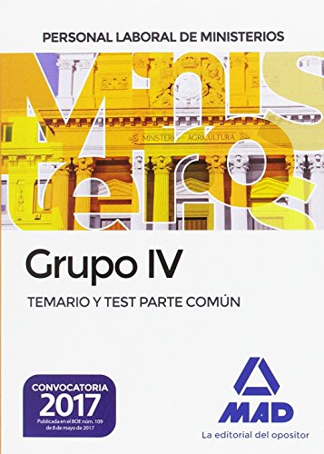 Personal laboral de Ministerios Grupo IV. Temario y test parte común por 7 Editores
