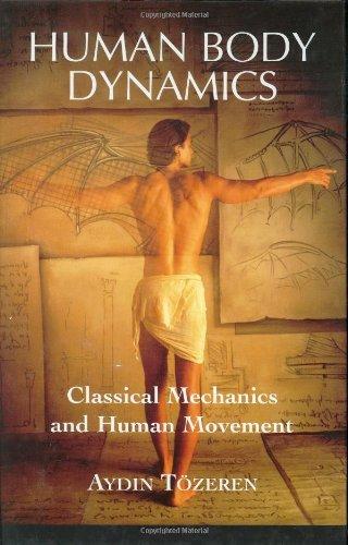 Human Body Dynamics: Classical Mechanics and Human Movement