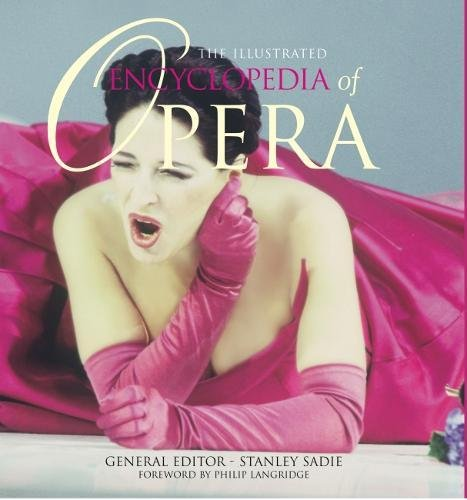 The Illustrated Encyclopedia Of Opera