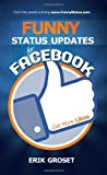 Telecharger Livres Funny Status Updates for Facebook Get More Likes by Erik Groset 15 Jul 2012 Paperback (PDF,EPUB,MOBI) gratuits en Francaise