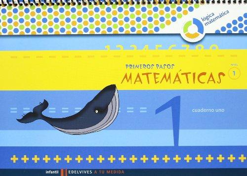 Primeros Pasos cuaderno 1 Matemticas (Nivel 1) (A tu medida (Lógica Matemática))