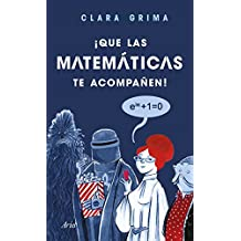 ¡Que las matemáticas te acompañen! (Spanish Edition)