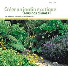 Créer un jardin exotique sous nos climats avec des plantes luxuriantes qui résistent au froid
