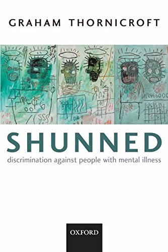 [Shunned: Discriminating Against People with Mental Illness] (By: Graham Thornicroft) [published: September, 2006]