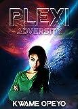 Plexi: Adversity by Kwame Opeyo