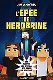L'Épée de Herobrine: Minecraft - La saga de Herobrine, T1