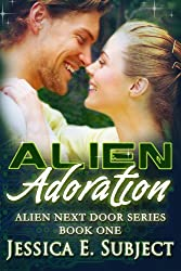 Alien Adoration: SciFi Alien Romance (Alien Next Door Book 1) (English Edition)