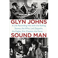 Sound Man: A Life Recording Hits with The Rolling Stones, The Who, Led Zeppelin, The Eagles , Eric Clapton, The Faces . . . - Beatles Faces