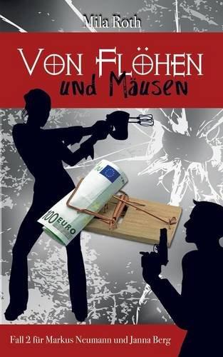 Von Flöhen und Mäusen: Fall 2 für Markus Neumann und Janna Berg (Spionin wider Willen)