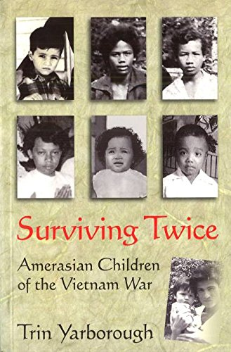 Surviving Twice: Amerasian Children of the Vietnam War