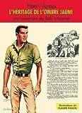 L'héritage de l'Ombre Jaune - Bob Morane