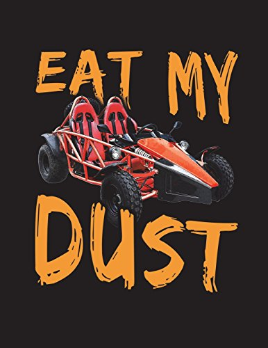 Red Go Kart Eat My Dust Notebook: Racing Fans Sketchbook, Art Journal, School Teachers, Students, 200 Blank Numbered Art Pages (8.5