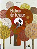 El chico del bosque / The boy of the Forest (??lbumes) by Nathalie Minne (2013-04-15)
